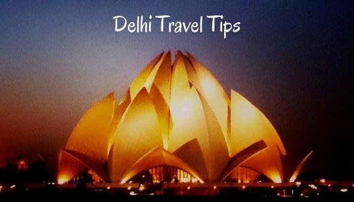 DELHI TRAVEL TIPS